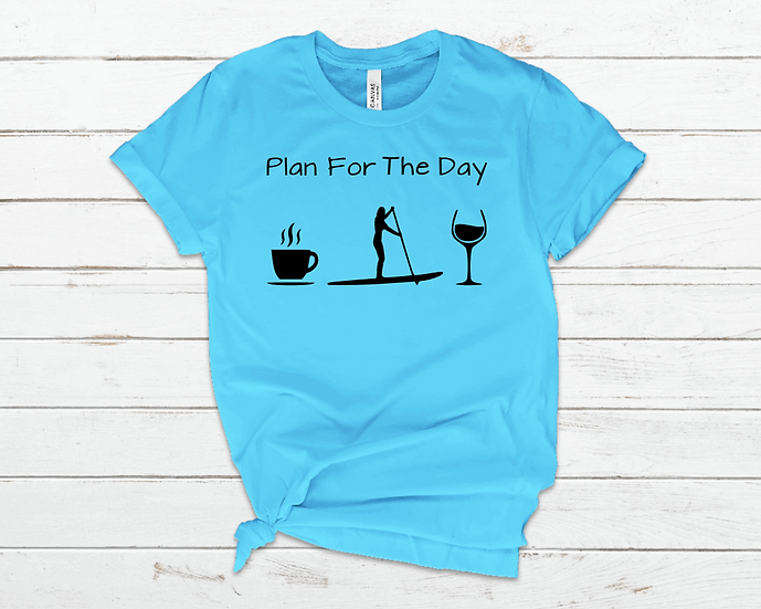 PLAN FOR THE DAY TEE