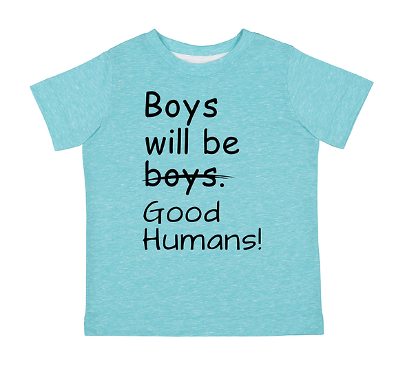 BOYS WILL BE GOOD HUMANS TODDLER
