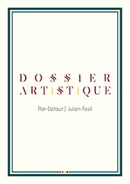 Dossier Artistique || Par-Défaut ∫ Julien Fesil 2016-2017