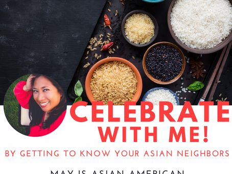 CELEBRATE ASIAN AMERICAN AND PACIFIC ISLANDER MONTH WITH ME