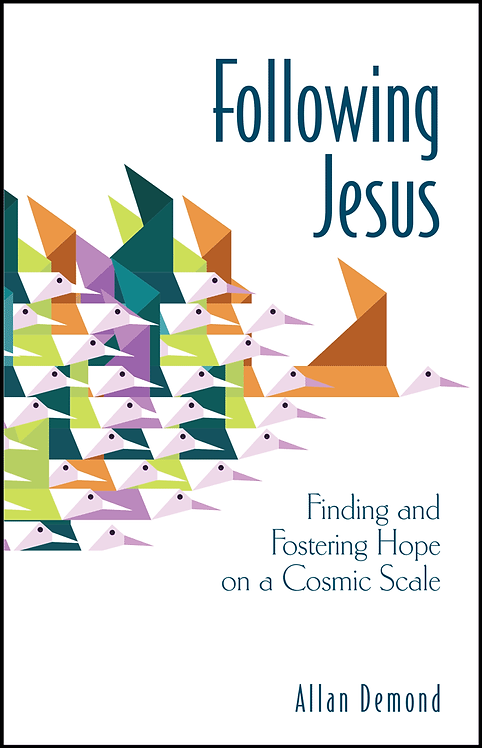 Following Jesus: Finding and Fostering Hope on a Cosmic Scale