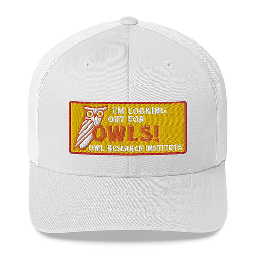 Trucker Cap - I'm Looking our for Owls!