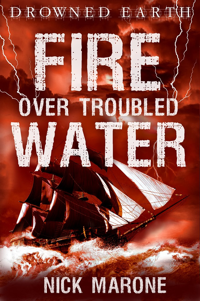 The cover of Fire Over Troubled Water by Nick Marone
