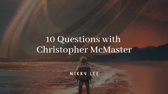 10 Questions with Christopher McMaster