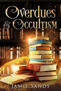 Overdues and Occultism — Jamie Sands cover