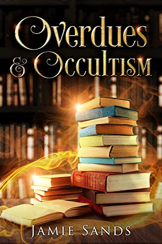 Cover of Overdues & Occultism by Jamie Sands