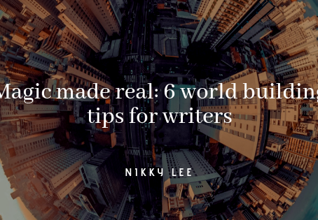 Magic made real: 6 world building tips for writers