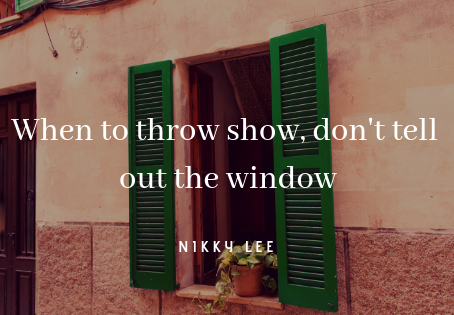 When to throw show, don't tell out the window