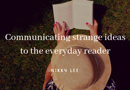 Communicating strange ideas to the everyday reader