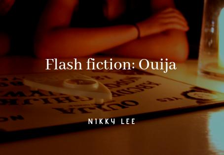 Halloween flash: Ouija
