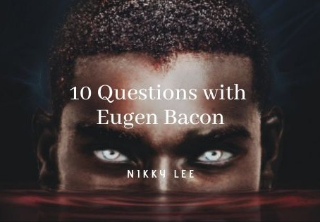 10 Questions with Eugen Bacon