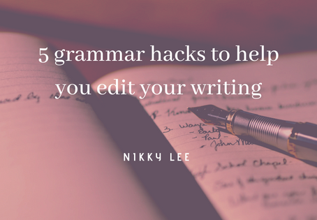 5 grammar hacks to help you edit your writing