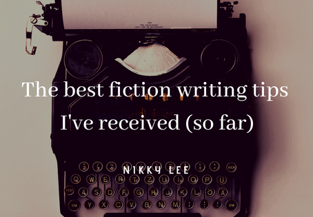 The best fiction writing tips I've received (so far)
