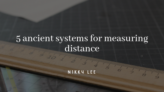 "Picture of a ruler with text reading ""5 ancient systems for measuring distance"""