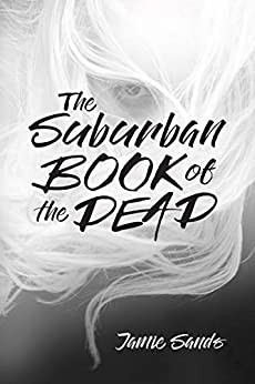 The Suburban Book of the Dead — Jamie Sands cover