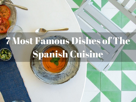 7 Most Famous Dishes of The Spanish Cuisine