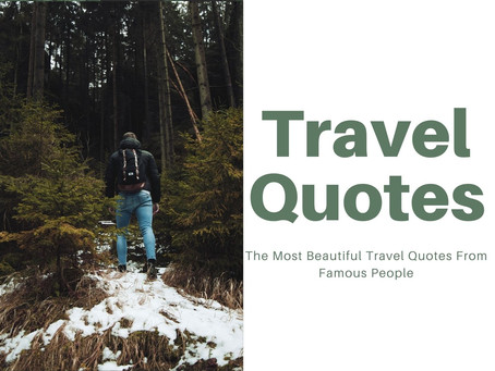 Travel Quotes | The Most Beautiful Travel Quotes From Famous People