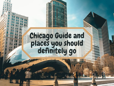 Chicago Bucket List | Chicago Guide and places you should go