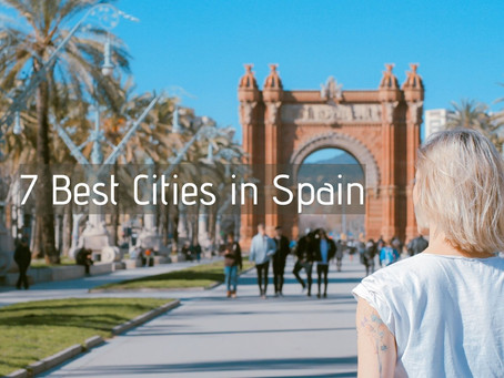 7 The Most Beautiful Cities In Spain