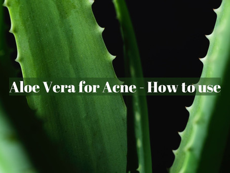Aloe Vera for Acne - How to Get Rid of Pimples