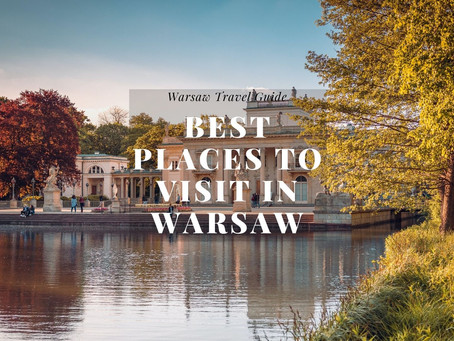 Warsaw Travel Guide - Best Places to Visit in Warsaw