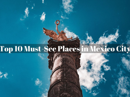 10 Top-Rated Tourist Attractions in Mexico City
