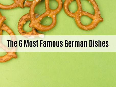 The 6 Most Popular German Dishes & Best Traditional Food
