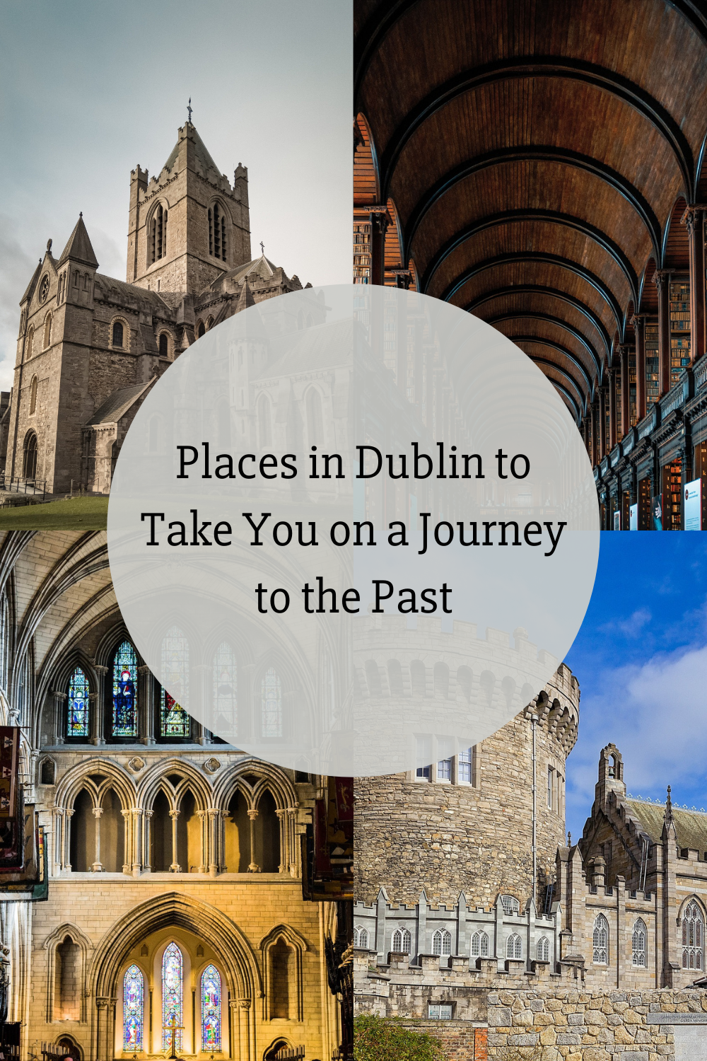 Places in Dublin to Take You on a Journey to the Past