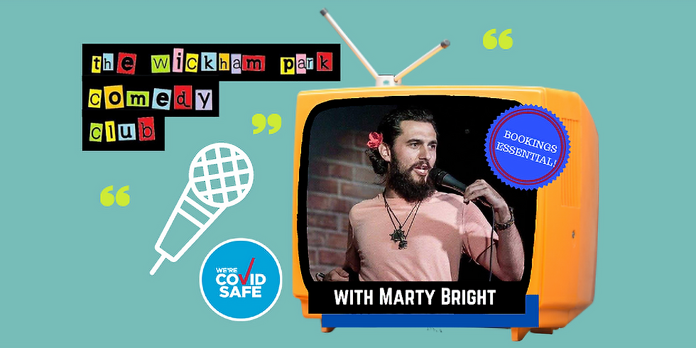 The Wickham Park Comedy Club with Marty Bright
