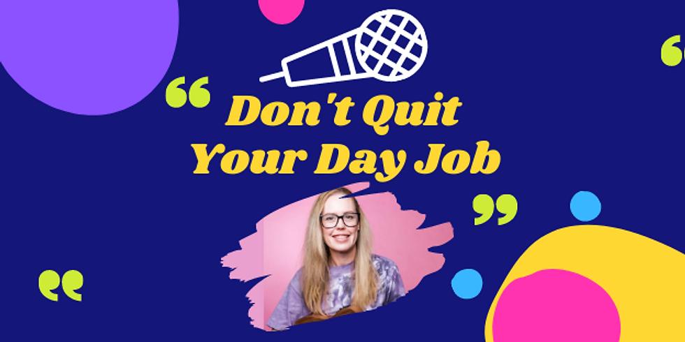 Don't Quit Your Day Job with Stephanie Broadbridge