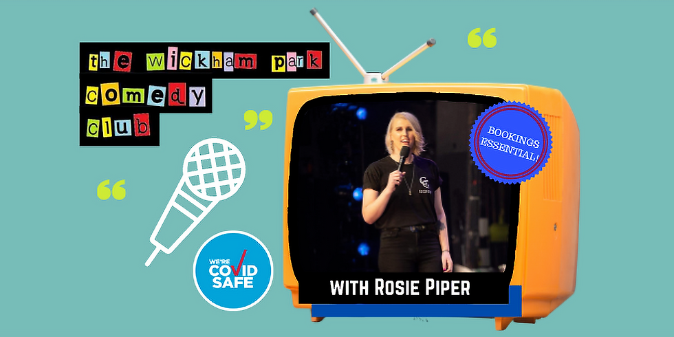 The Wickham Park Comedy Club with Rosie Piper