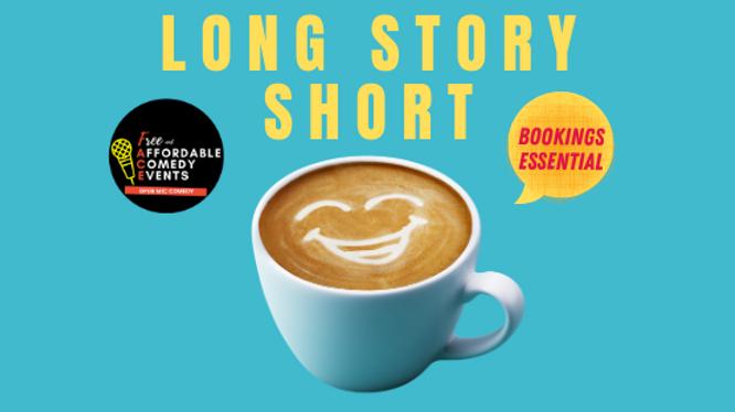 Long Story Short- Comedic Storytelling