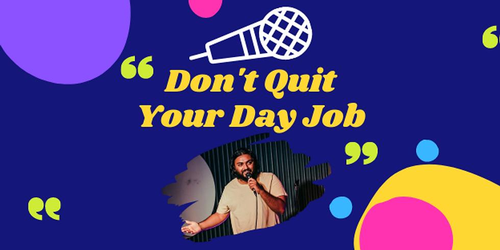 Don't Quit Your Day Job with Suraj Kolarker