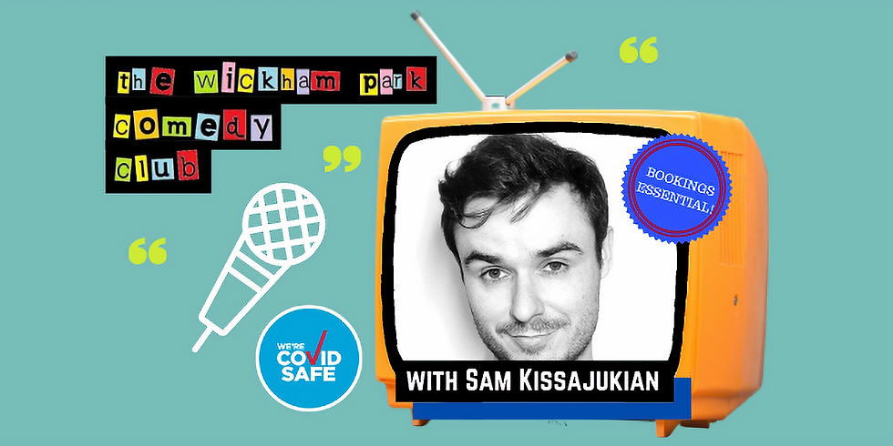 The Wickham Park Comedy Club with Sam Kissajukian