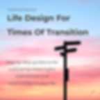 Life Design For Times Of Transition.png