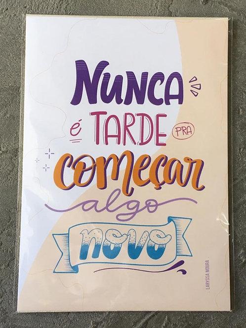 Print Nunca é Tarde ... - LARYSSA MOURA