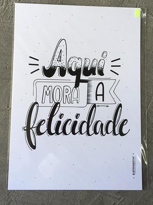 Print Aqui Mora a Felicidade - LARYSSA MOURA