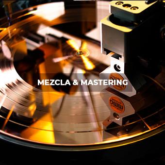 MEZCLA & MASTERING