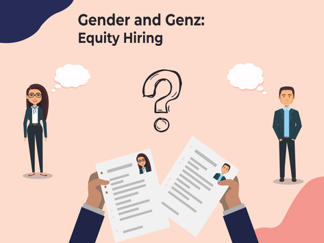 Gender and Genz: Equity Hiring - Op Ed