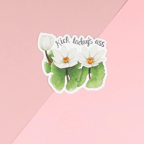 Kick Today's Ass Sticker