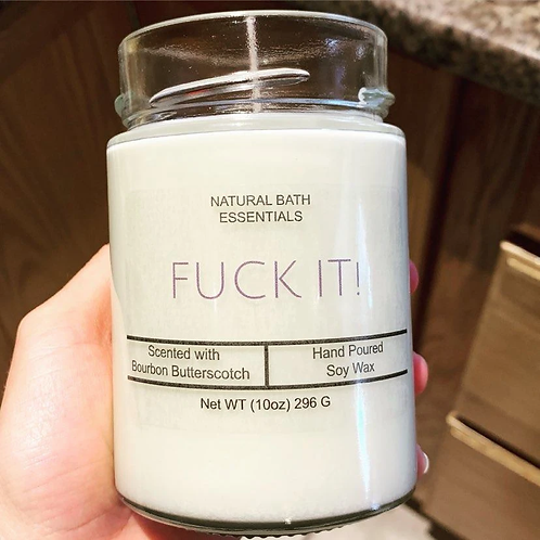 F*ck it candle