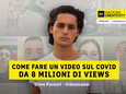 20 - Come fare un video sul Covid da 8 milioni di views (a costo zero)