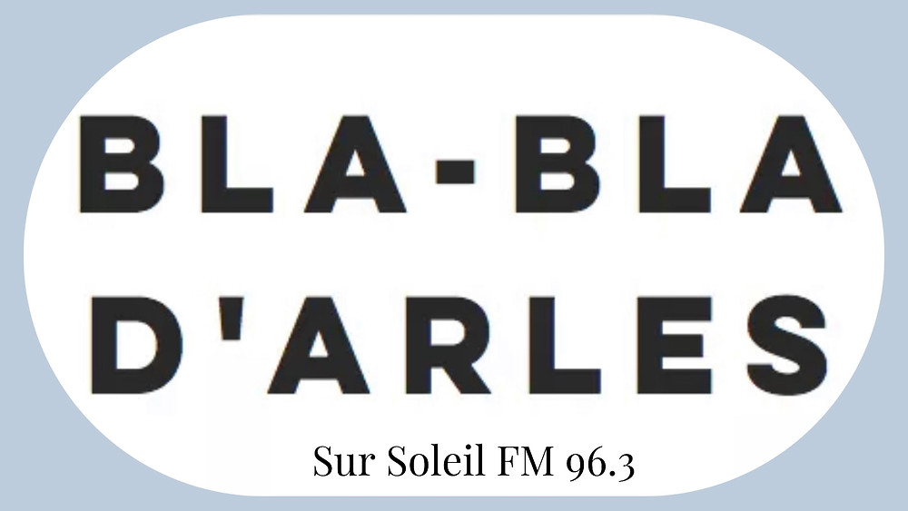 Les Bla-Bla d'Arles by Soleil FM