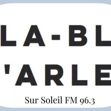 """Les """"Bla-Bla d'Arles"""" sur les ondes de Soleil FM 96.3"""