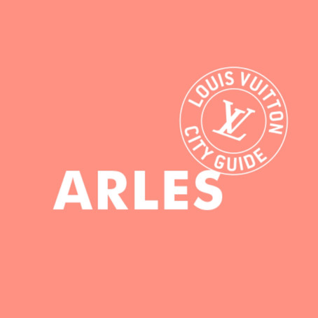 Clara le Fort -Le City guide Vuitton ARLES