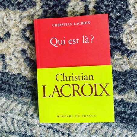 """""""Qui est là ?"""" Christian LACROIX."""