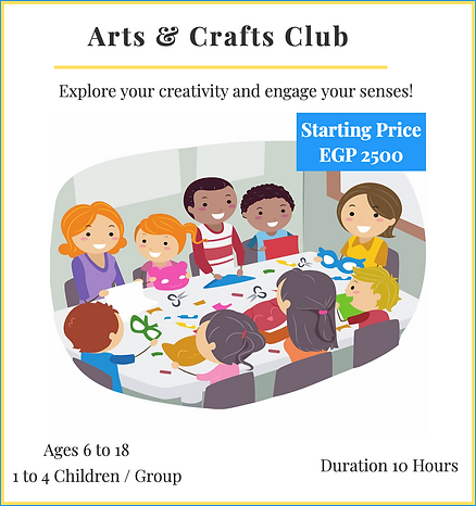 Arts & Crafts Club - Explore Your Creativity! Prices Starting 2500 EGP/10 Hours