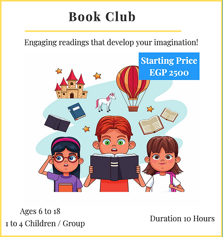 Book Club - Reading & Imagining ... Prices Starting 2500 EGP/10 Hours