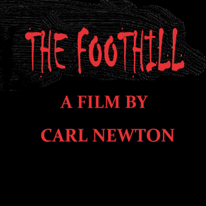 The Foothill (2021). A Short Film by Carl Newton.