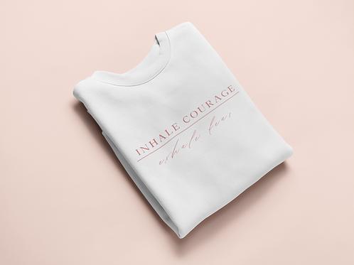 Inhale Courage Sweatshirt